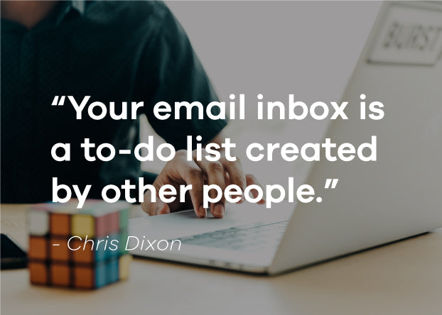 """""""Your email inbox is a to-do list created by other people."""" Chris Dixon, Photo by Matthew Henry"""