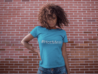 #HotMess Hashtag Women's T-Shirt - Lasting Impressions Shop