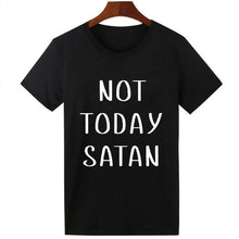 Load image into Gallery viewer, Pkorli Not Today Satan T-Shirt Women Cotton Short Sleeve Funny Christian T Shirts Unisex Hipster Tumblr Tee Shirt Femme Tops