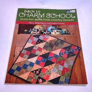 Back to Charm School...More fun quilts from country threads by Mary Etherington and Connie Tesene, Softcover