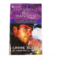 Crime Scene at Cardwell Ranch by BJ Daniels, A Harlequin Intrigue Book