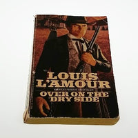 Over on the Dry Side by Louis L'Amour, Paperback