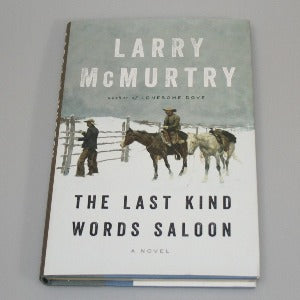 The Last Kind Words Saloon by Larry McMurtry, Hardcover   NEW BOOK