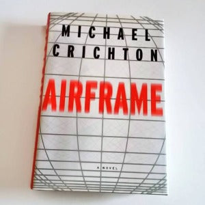 Airframe by Michael Crichton  Hardcover 1st Trade Edition Thriller