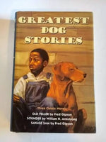 Greatest Dog Stories by William Armstrong & Fred Gipson  Hardcover   3 Classics