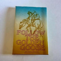 Follow the Golden Goose by Nancy Veglahn  Hardcover  1st Printing  Children/Western