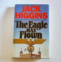 The Eagle has Flown by Jack Higgins  Hardcover  1st Edition  Military Thriller