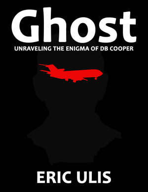 GHOST: Unraveling the Enigma of DB Cooper (PDF FORMAT)