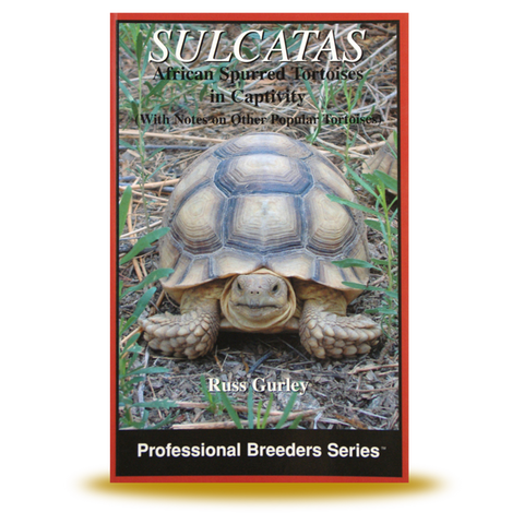 Sulcatas: African Spurred Tortoises in Captivity (Professional Breeders Series)
