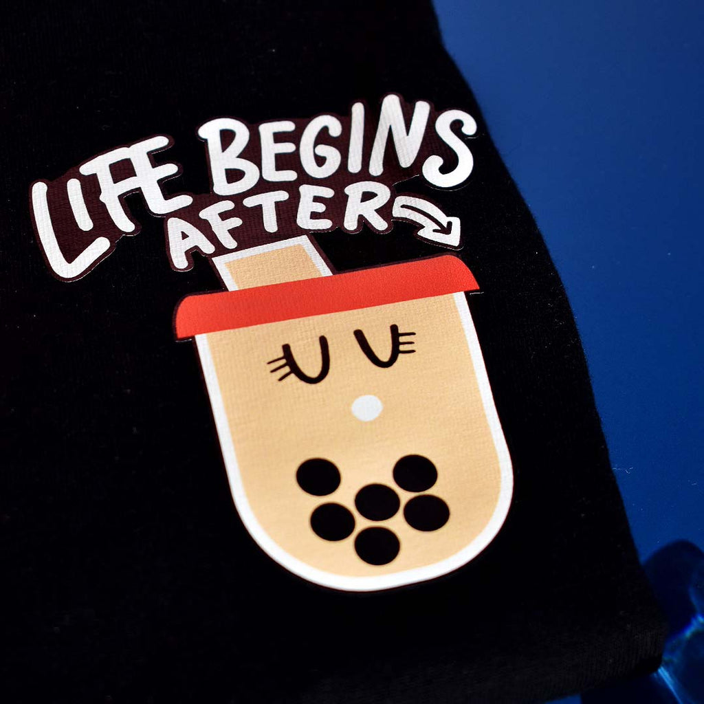 Life Begins After Bubble Tee