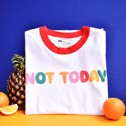 Not Today Ringer Tee