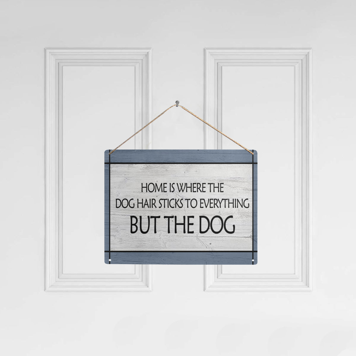 "Home is Where The Dog Hair Sticks To Everything 16"" x 12"" (Large)"