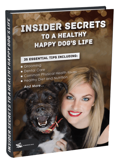 Insider Secrets to a Healthy Happy Dog's Life E-Book GlamorousDogs