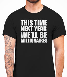 This Time Next Year We'll be MillionairesOnly Fools And Horses - Mens T-Shirt - White