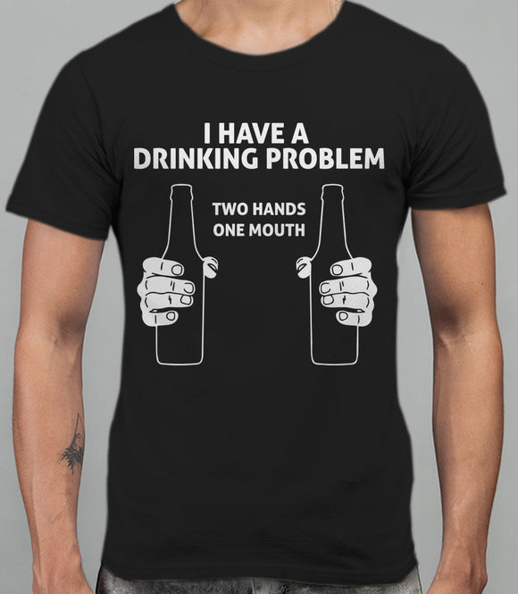 I Have A Drinking Problem Mens T-Shirt - Black