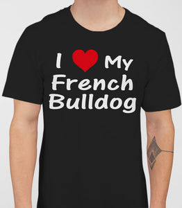 I Love My French Bulldog Mens T-Shirt - Black
