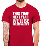 This Time Next Year We'll be MillionairesOnly Fools And Horses - Mens T-Shirt - Cardinal Red