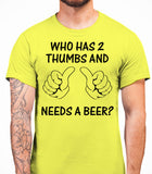 Who has 2 thumbs and needs a beer? Mens T-Shirt - Daisy