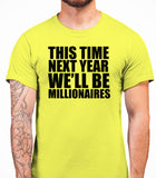 This Time Next Year We'll be MillionairesOnly Fools And Horses - Mens T-Shirt - Daisy