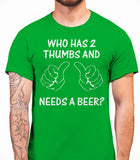 Who has 2 thumbs and needs a beer? Mens T-Shirt - Irish Green