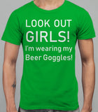 Look Out Girls I'm wearing my Beer Goggles Mens T-Shirt - Irish Green