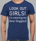 Look Out Girls I'm wearing my Beer Goggles Mens T-Shirt - Metro Blue