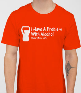 I Have A Problem with alcohol Mens T-Shirt - White