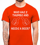 Who has 2 thumbs and needs a beer? Mens T-Shirt - Orange