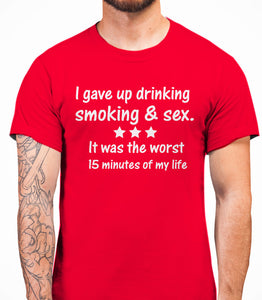 I Gave Up Drinking smoking and sex Mens T-Shirt - White