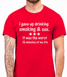 I Gave Up Drinking smoking and sex Mens T-Shirt - Red