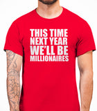 This Time Next Year We'll be MillionairesOnly Fools And Horses - Mens T-Shirt - Red