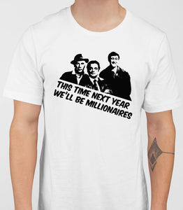 This Time Next Year We will be MillionairesOnly Fools And Horses - Mens T-Shirt - White