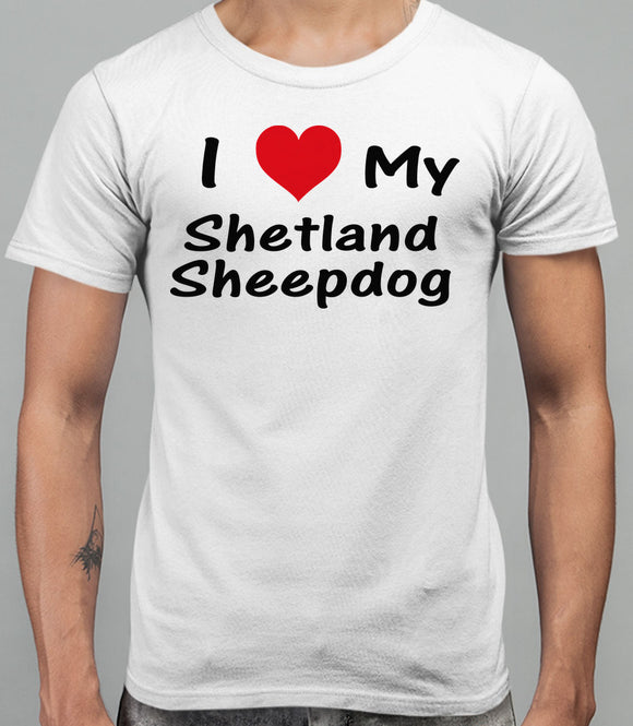 I Love My Shetland Sheepdog Mens T-Shirt - White