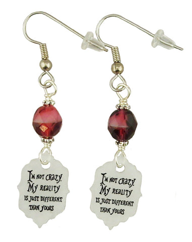 I'm Not Crazy My Reality is Just Different Than Yours, Earrings
