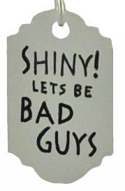 Shiny! Lets Be Bad Guys Earrings