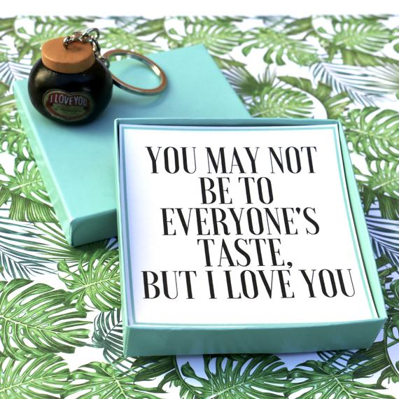 You May Not Be To Everyone's Taste, But I Love You (Marmite) - Keyring Message Box