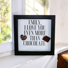 Load image into Gallery viewer, I Love You Even More Than Chocolate [Personalised] - Framed Print