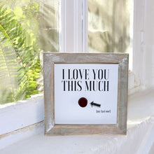 Load image into Gallery viewer, I Love You This Much (Last Rolo) - Framed Print