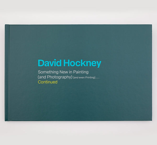 David Hockney: Something New in Painting (and Photography) [and even Printing]... Continued