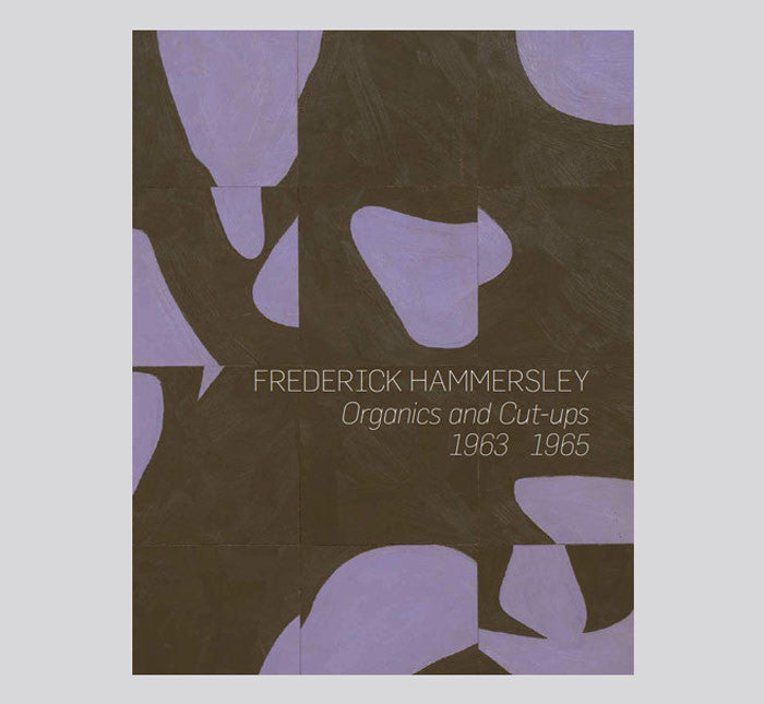 Frederick Hammersley: Organics and Cut-ups, 1963-1965
