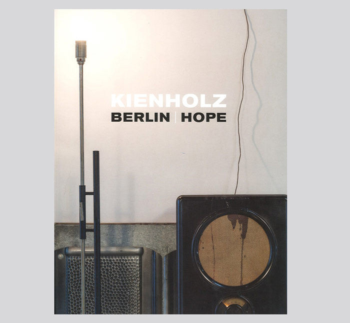 Kienholz: Berlin | Hope