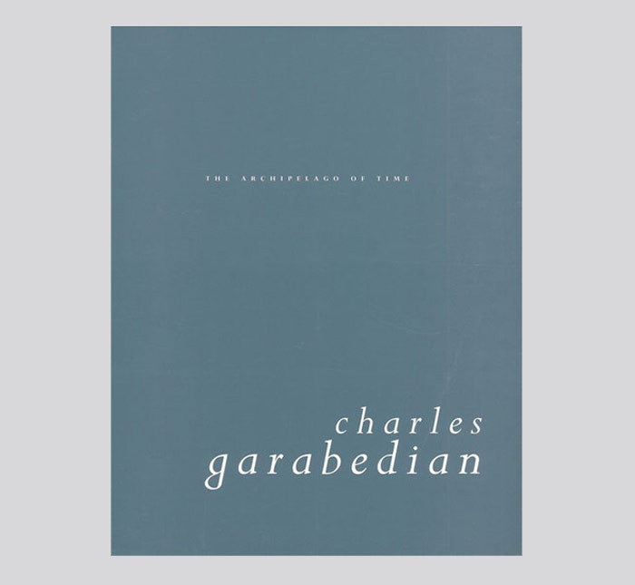 Charles Garabedian: The Archipelago of Time