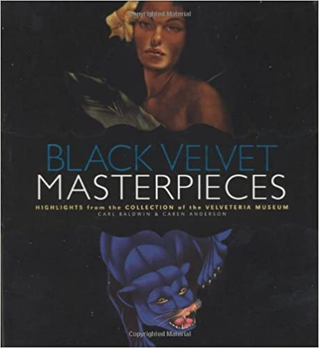 Black Velvet Masterpieces:  Highlights from the Collection of the Velveteria Museum
