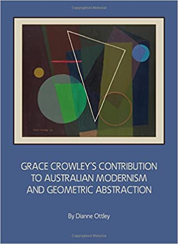 Grace Crowley's contribution to Australian modernism and geometric abstraction