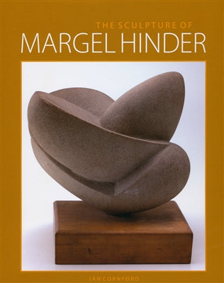 The sculpture of Margel Hinder