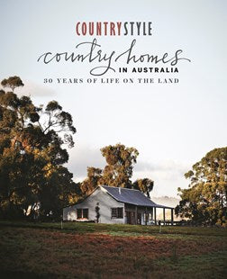 Country Homes in Australia: 30 Years of Life on the Land
