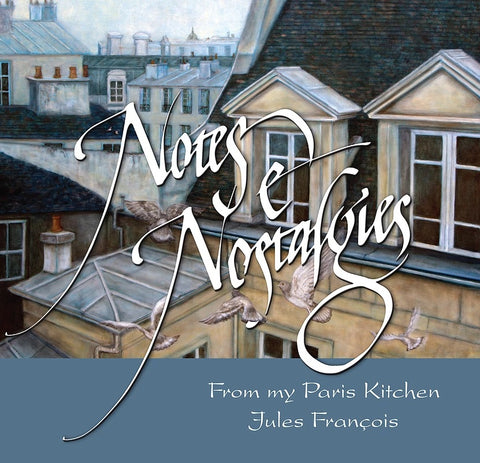 Notes e Nostalgies - From my Paris kitchen