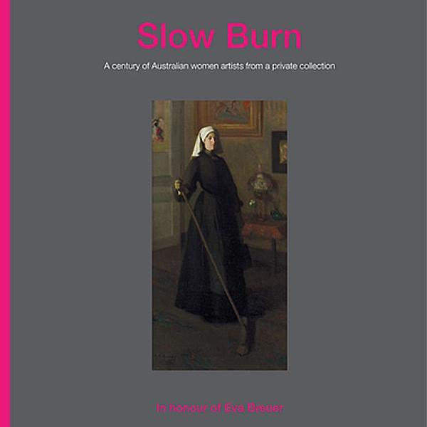 Slow Burn: A century of Australian women artists from a private collection.