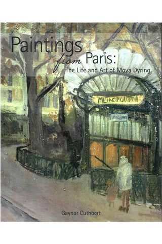 Paintings from Paris: The life and art of Moya Dyring