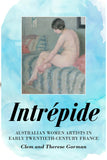 Intrepide: Australian Women Artists in  France